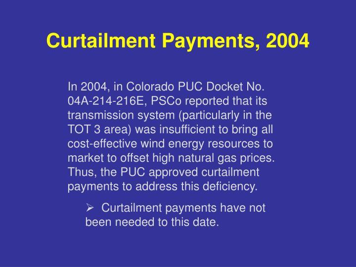 Curtailment Payments, 2004