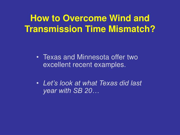 How to Overcome Wind and Transmission Time Mismatch?