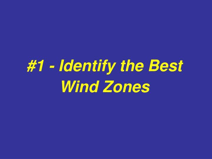 #1 - Identify the Best