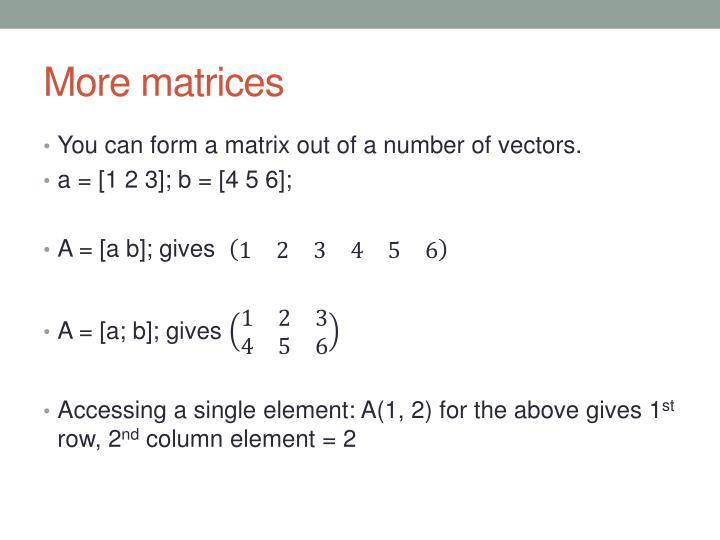 More matrices