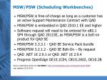 msw psw scheduling workbenches