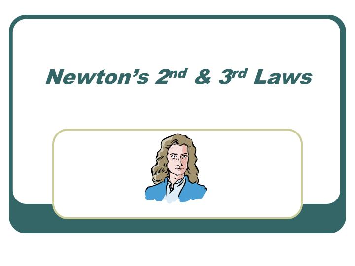 newton s 2 nd 3 rd laws n.
