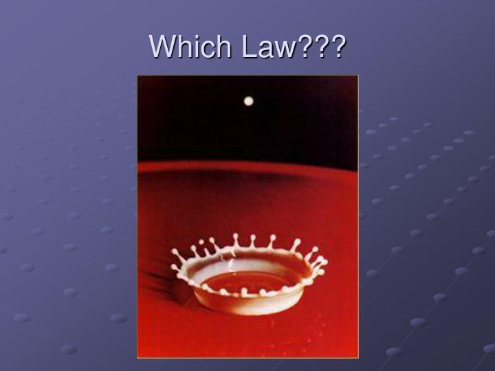 Which Law???