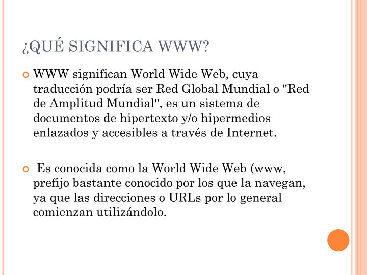 ¿QUÉ SIGNIFICA WWW?