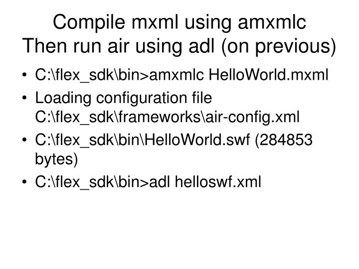 Compile mxml using amxmlc