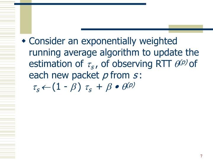 Consider an exponentially weighted running average algorithm to update the estimation of