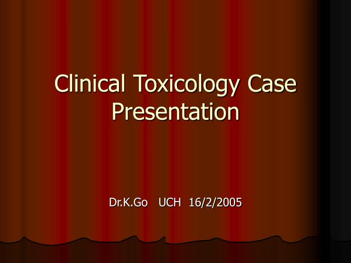 clinical toxicology case presentation n.