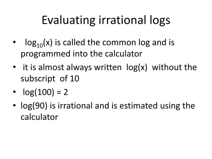 Evaluating irrational logs