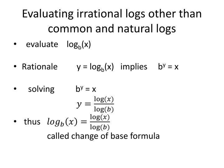 Evaluating irrational logs other than common and natural logs