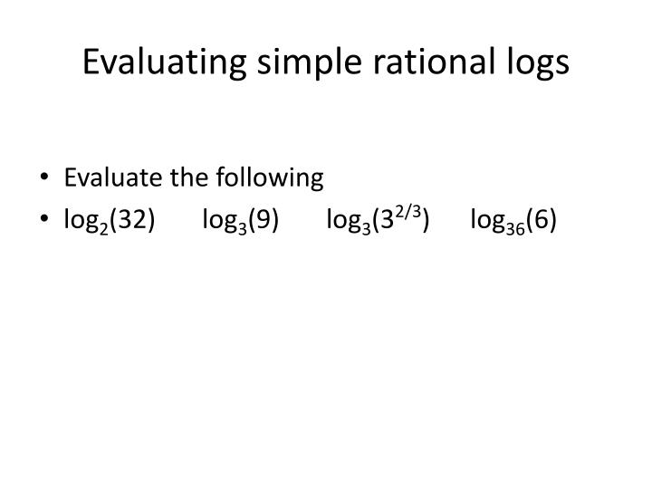 Evaluating simple rational logs