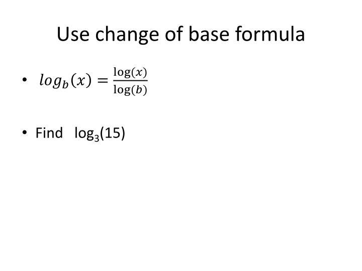 Use change of base formula