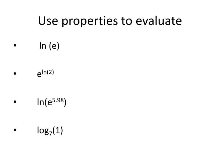 Use properties to evaluate