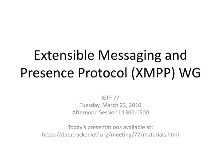 Extensible messaging and presence protocol xmpp wg