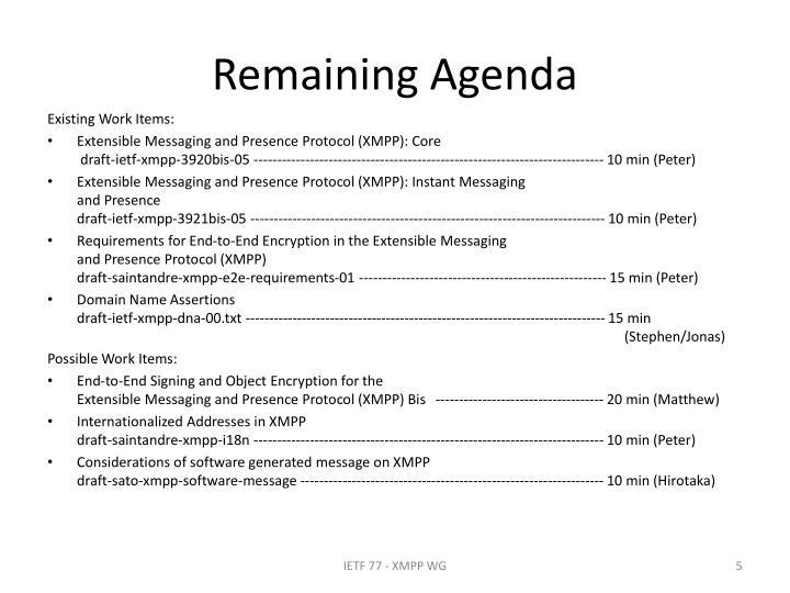 Remaining Agenda