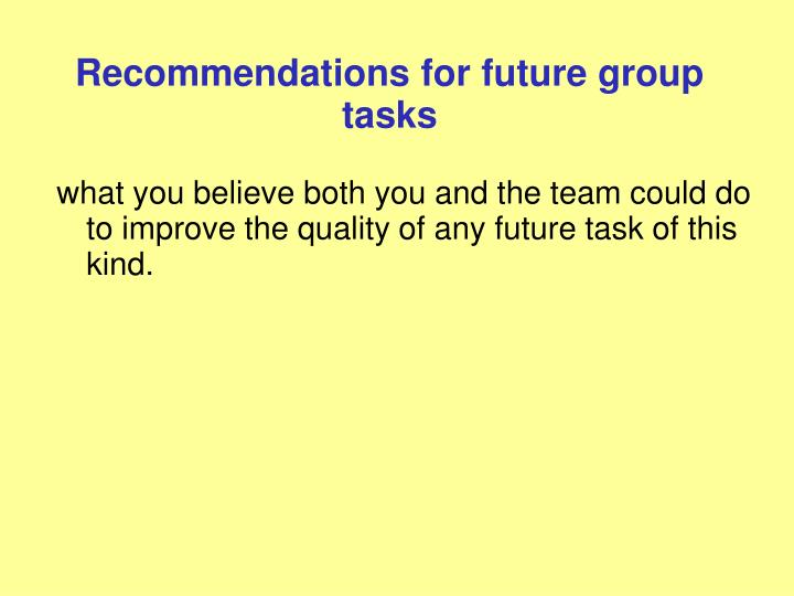 Recommendations for future group tasks