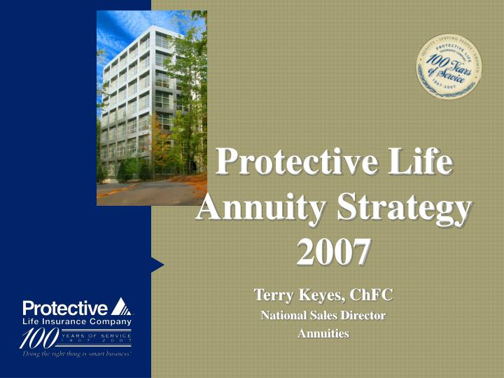 Protective life annuity strategy 2007