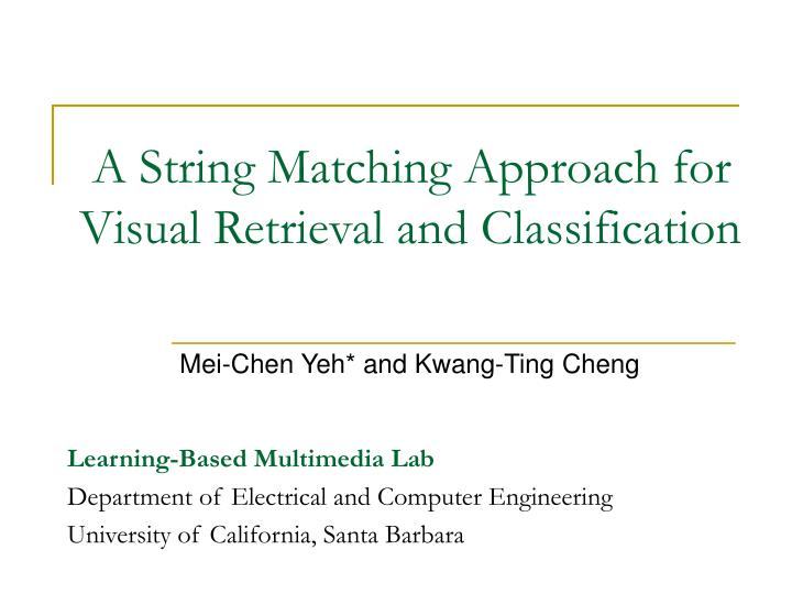 a string matching approach for visual retrieval and classification n.