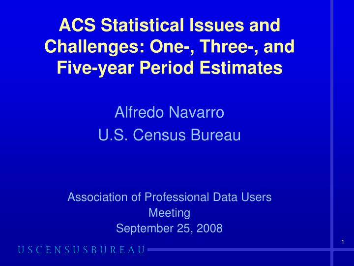 Acs statistical issues and challenges one three and five year period estimates
