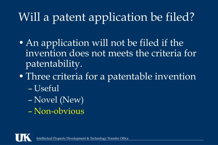 Will a patent application be filed?