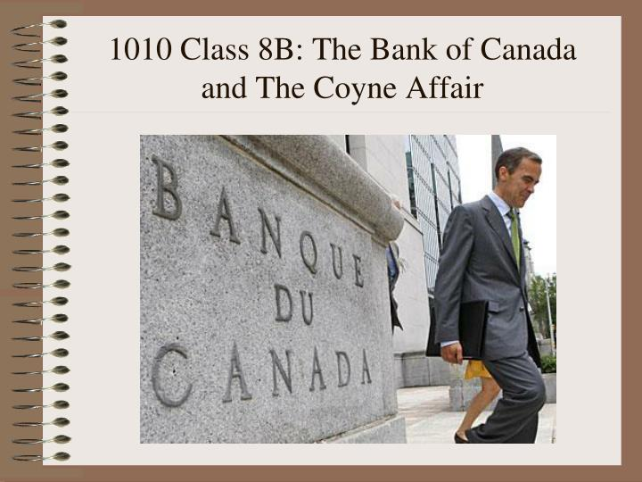 1010 class 8b the bank of canada and the coyne affair n.