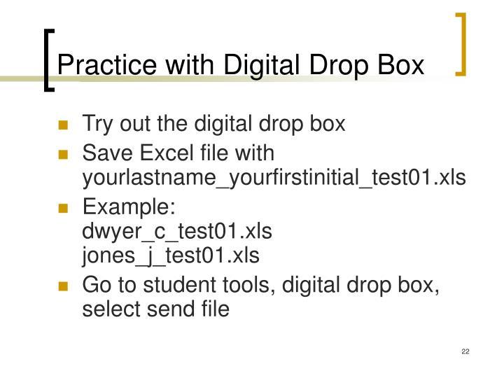 Practice with Digital Drop Box