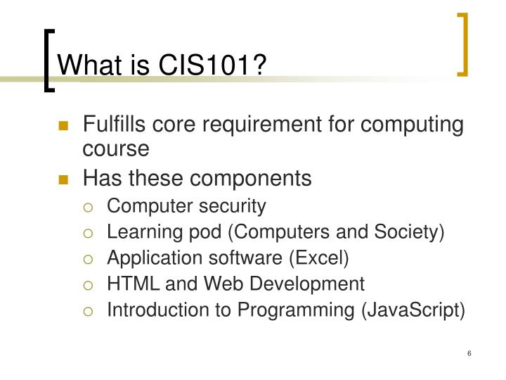 What is CIS101?