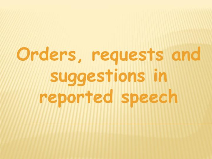 Orders, requests and suggestions in reported speech