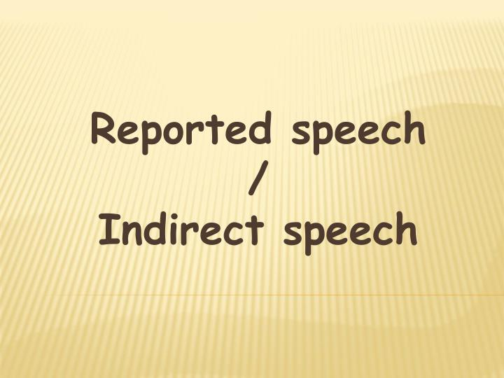 Reported speech indirect speech
