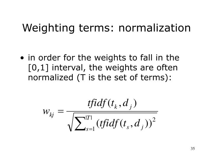 Weighting terms: normalization