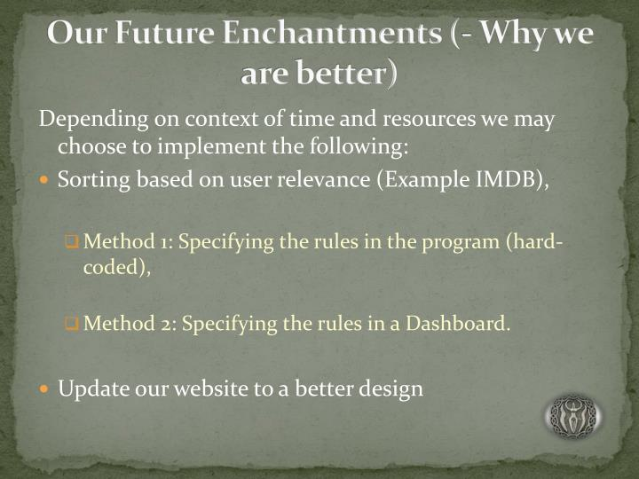 Our Future Enchantments (- Why we are better)