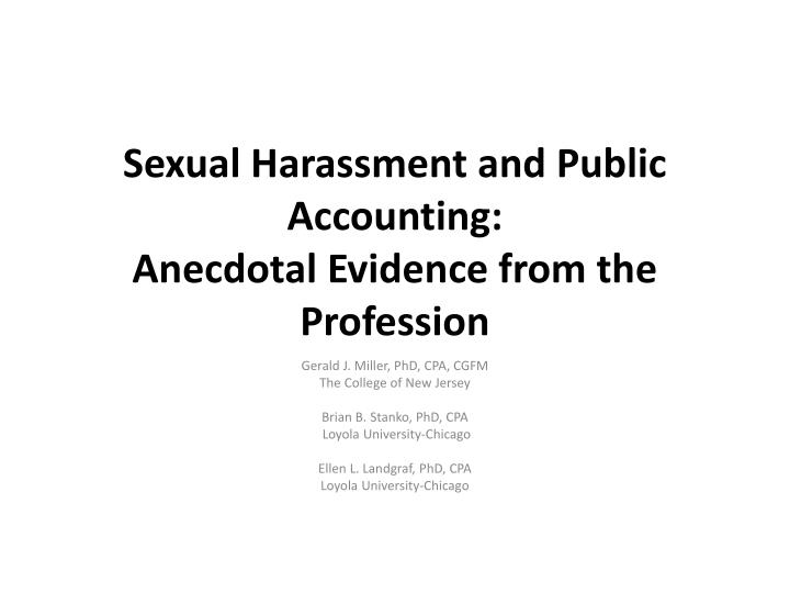 sexual harassment and public accounting anecdotal evidence from the profession n.