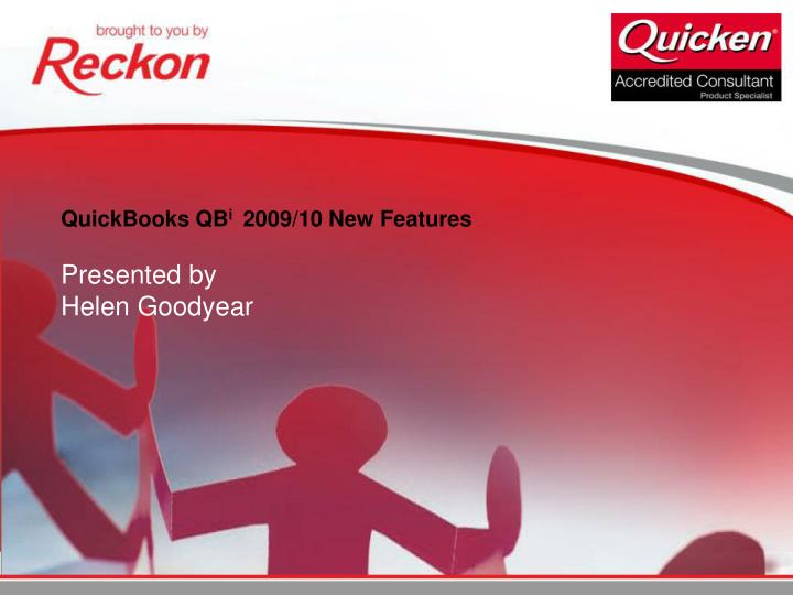 PPT - QuickBooks QB i 2009/10 New Features Presented by Helen