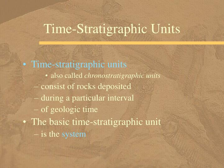 Time-Stratigraphic Units