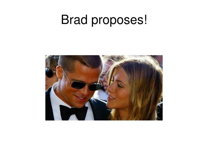 Brad proposes!