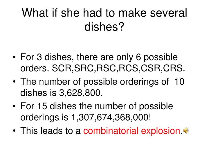 What if she had to make several dishes?