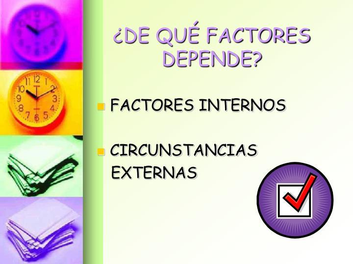 De qu factores depende