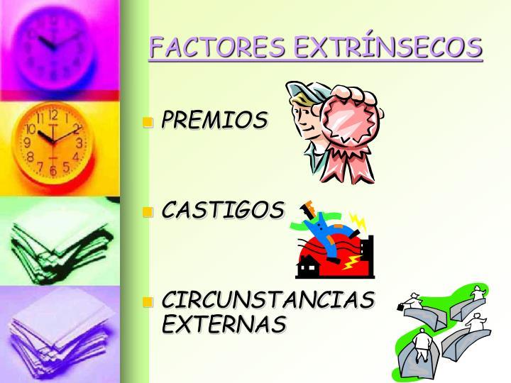 FACTORES EXTRÍNSECOS