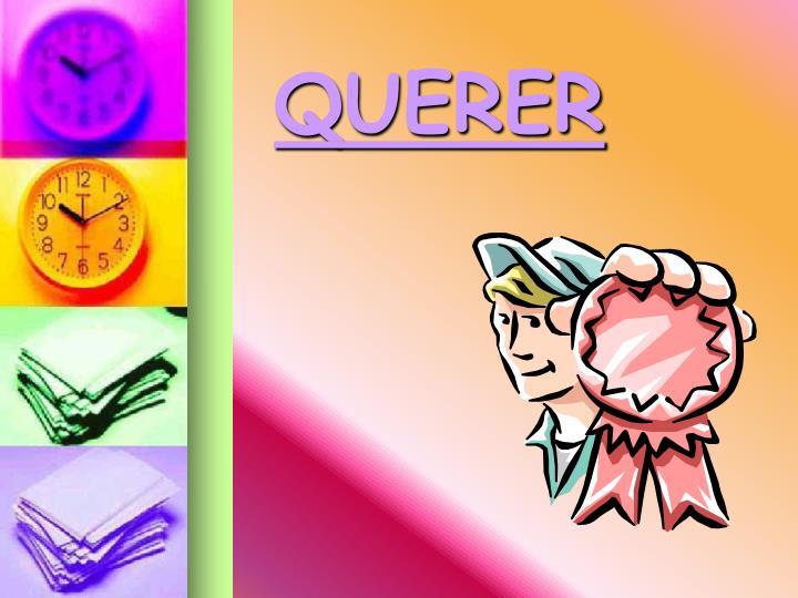 QUERER