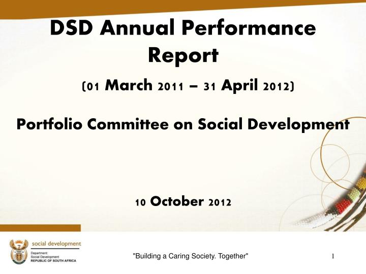 dsd annual performance report 01 march 2011 31 april 2012 portfolio committee on social development n.