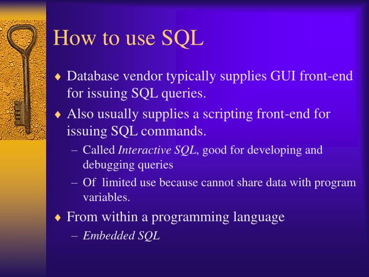 How to use SQL