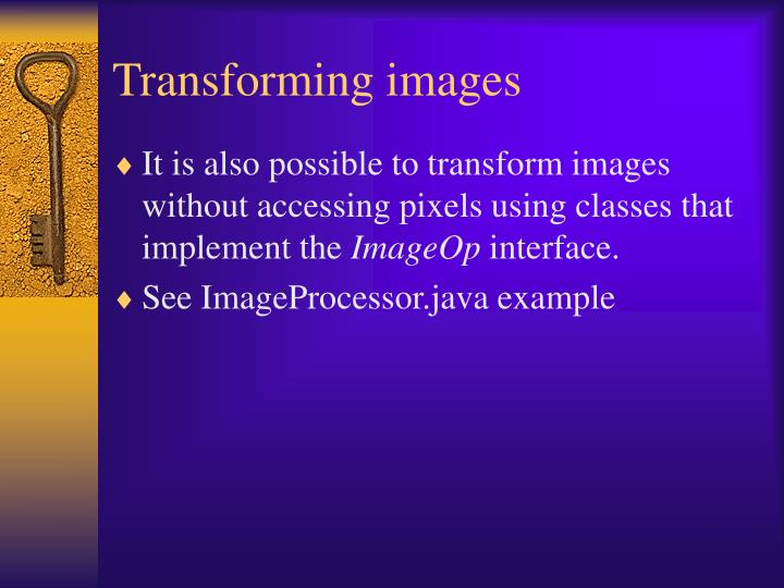 Transforming images