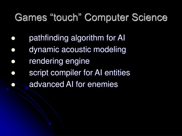 Games touch computer science