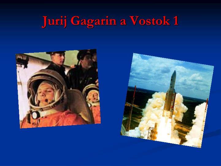 Jurij Gagarin a Vostok 1