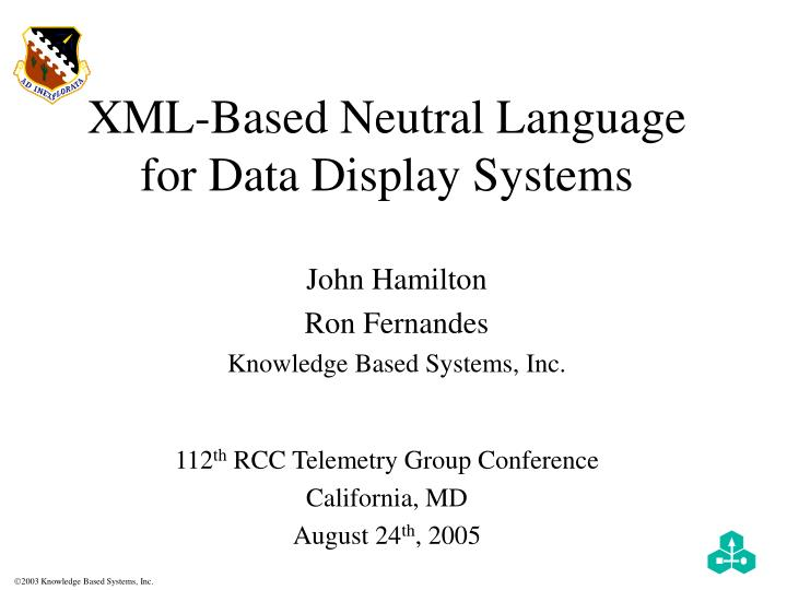 Xml based neutral language for data display systems