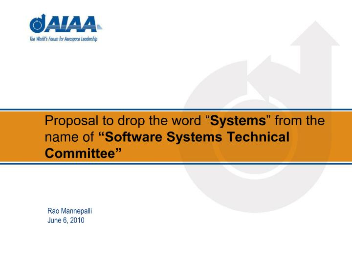 proposal to drop the word systems from the name of software systems technical committee n.