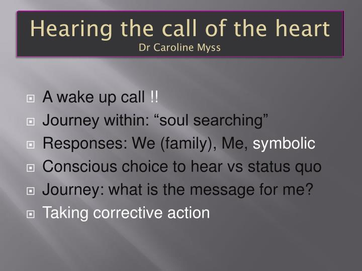 Hearing the call of the heart