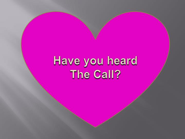Have you heard The Call?
