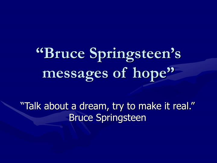 bruce springsteen s messages of hope n.