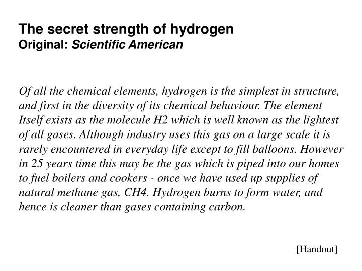 The secret strength of hydrogen