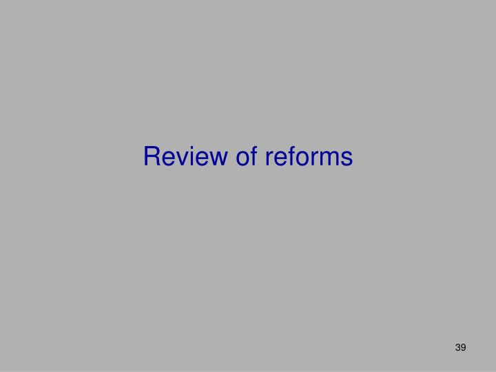 Review of reforms